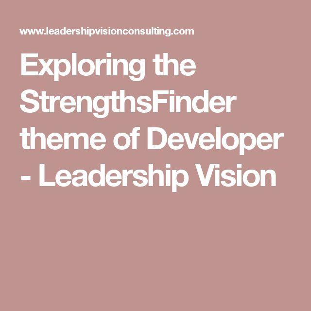 Exploring the StrengthsFinder theme of Developer - Leadership Vision
