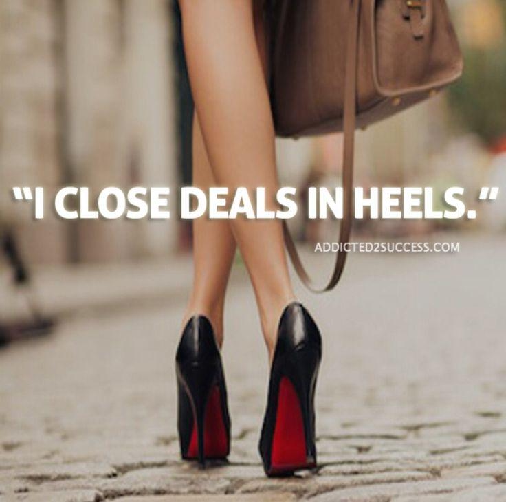 I close deals in heels