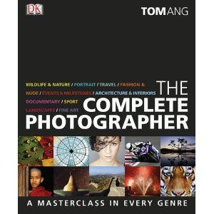 Complete Photographer: Tom Ang: 9780756664299: Books - Amazon.ca