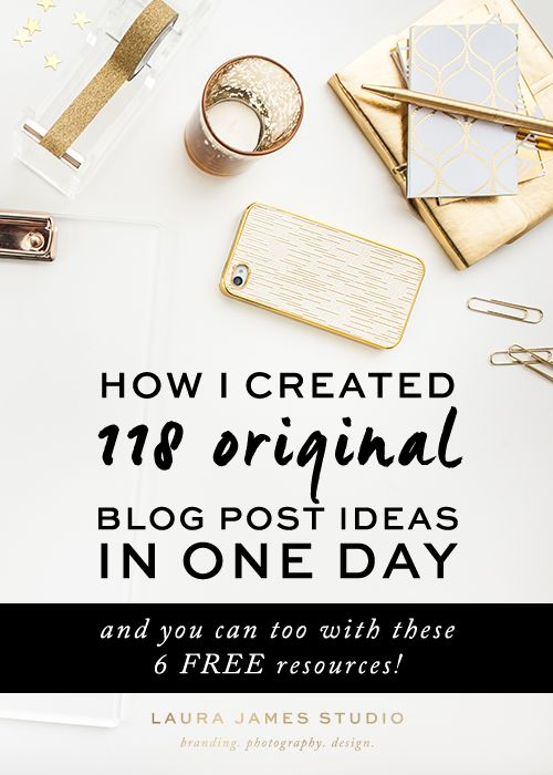 How I created 118 original blog post ideas in one day! - Laura James Studio >> Branding Photography Design