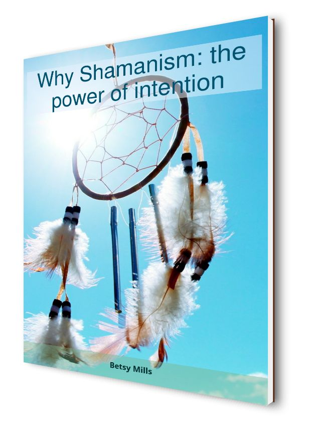 Why Shamanism: the power of intention