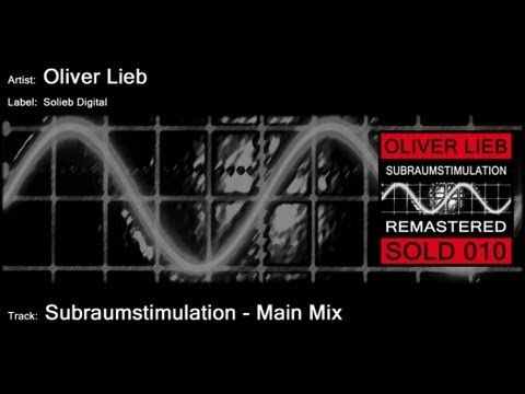 Oliver Lieb - Subraumstimulation (Main Mix)