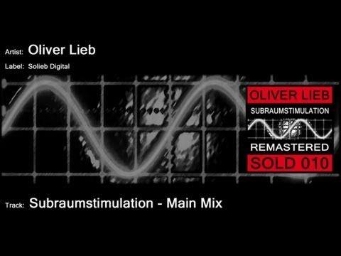 Oliver Lieb - Subraumstimulation (Main Mix)