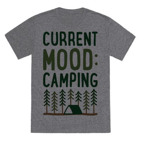 "Current Mood: Camping (CMYK) - Share your love of camping and desire to get out into the woods with this ""Current Mood: Camping"" nature lover and camping design! Perfect for going camping, camping jokes, camping humor, gifts for campers, escaping reality and being outdoors!"