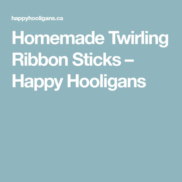 Homemade Twirling Ribbon Sticks – Happy Hooligans