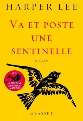 Va et poste une sentinelle | Editions Grasset