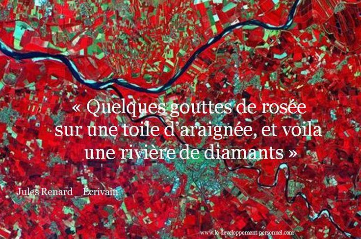 à découvrir Citation Jules RENARD écrivant quelques gouttes de rosée sur une toile d'araignée et voila une rivière de diamants cITATION Jules RENARD écrivant quelques gouttes de rosée sur une toile d'araignée et voila une rivière de diamants