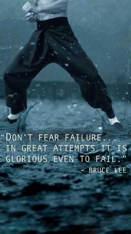 Don't fear failure. In great attempts, it's glorious even to fail.