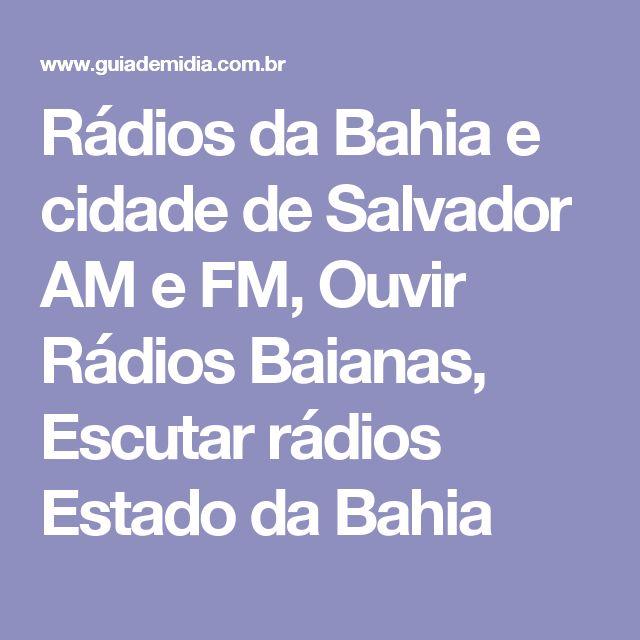 Rádios da Bahia e cidade de Salvador AM e FM, Ouvir Rádios Baianas, Escutar rádios Estado da Bahia