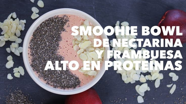 Smoothie bowl de nectarina y frambuesa | Cómo hacer smoothie bowl protéico | Sin proteína en polvo - YouTube