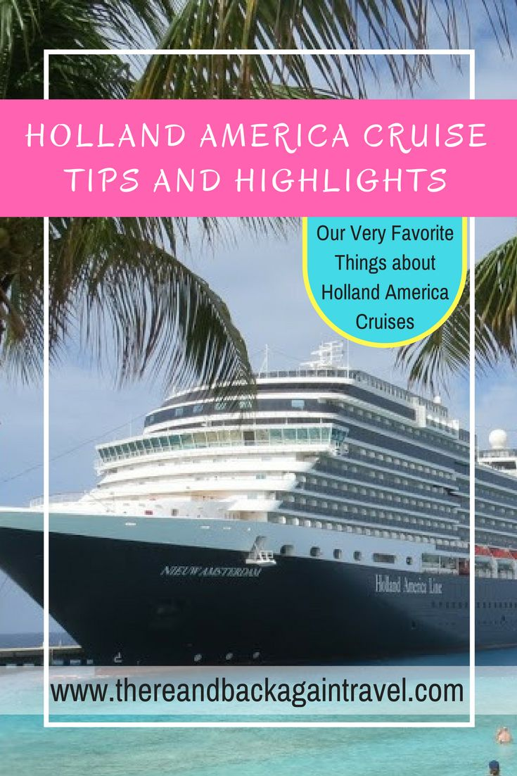 Considering booking a Holland America cruise? These are some great, insider tips for Holland America as well as our favorite things about a Holland America cruise!