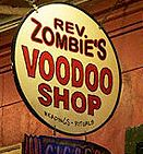 Reverand Zombie's House of Voodoo  725 Saint Peter St.  New Orleans, LA 70130
