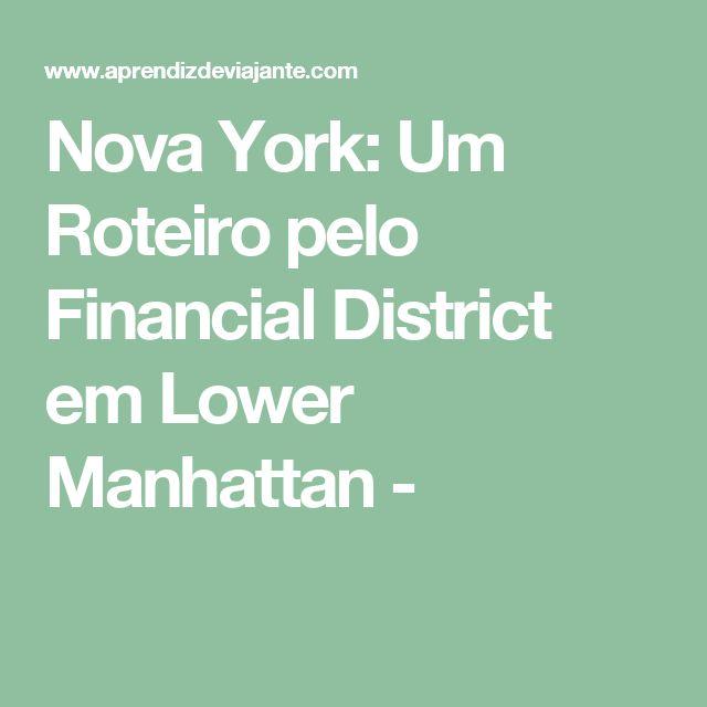 Nova York: Um Roteiro pelo Financial District em Lower Manhattan -