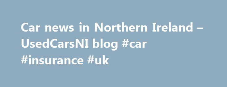 Car news in Northern Ireland – UsedCarsNI blog #car #insurance #uk http://philippines.remmont.com/car-news-in-northern-ireland-usedcarsni-blog-car-insurance-uk/  #used cars ni # Be mindful of internet car scams. Most of us have been in the situation where we are filled with excitement at the thought of a flashy new car at a great price but don't be fooled! Below are a few common internet car scams that you should keep in mind when searching for your new vehicle or even selling your old one…