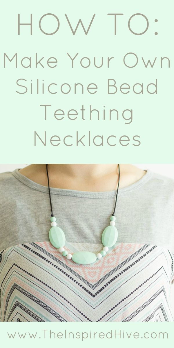 How to make your own DIY silicone teething necklaces.