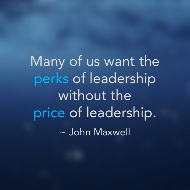 """""""Many of us want the perks of leadership without the price of leadership."""" Great quote from John Maxwell. Visit Actsof2020vision.com"""