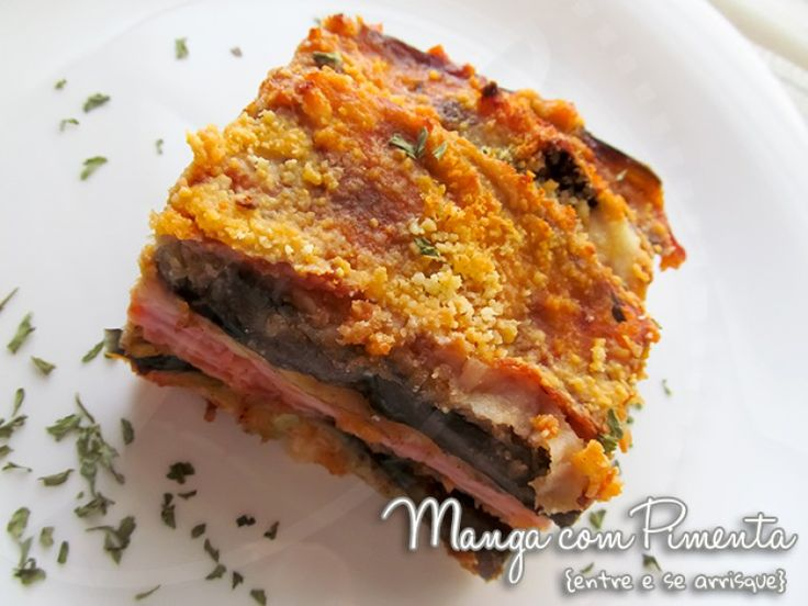 Lasanha de Berinjelacom presunto e queijo, para ver a receita, clique na imagem para ir ao Manga com Pimenta.
