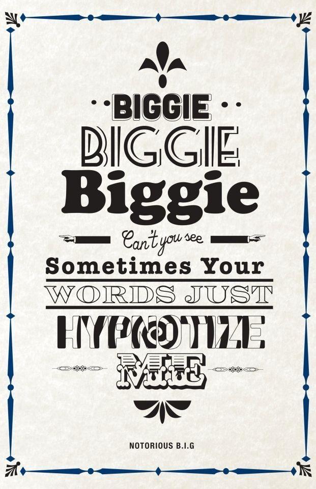 Good music. Notorious BIG.