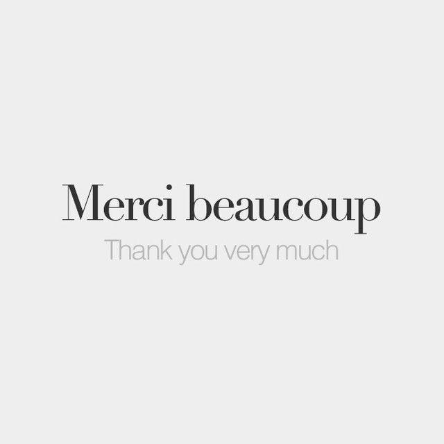 Merci beaucoup | Thank you very much | /mɛʁ.si bo.ku/