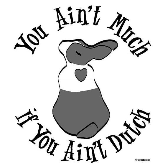 You ain't much if you ain't Dutch  bunny OMG by OMGTotesAdorable, $50.00