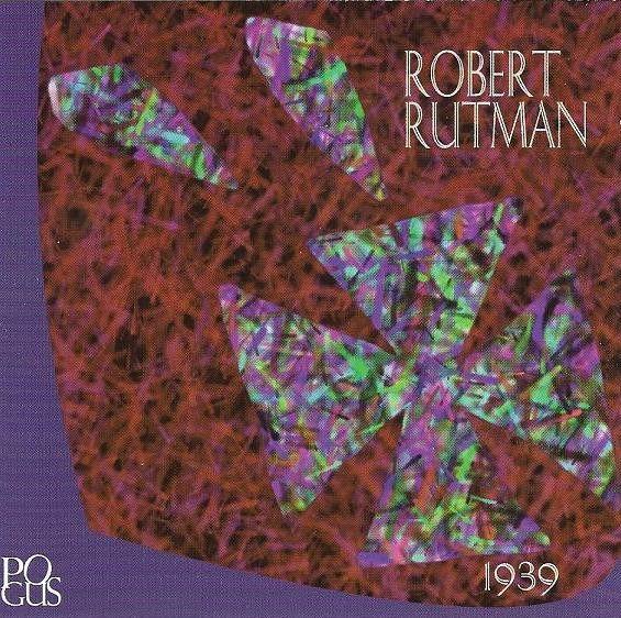 Robert Rutman | 1939 (Pogus, 1999)