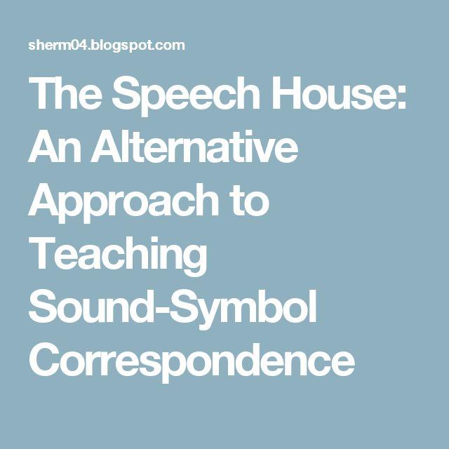 The Speech House: An Alternative Approach to Teaching Sound-Symbol Correspondence