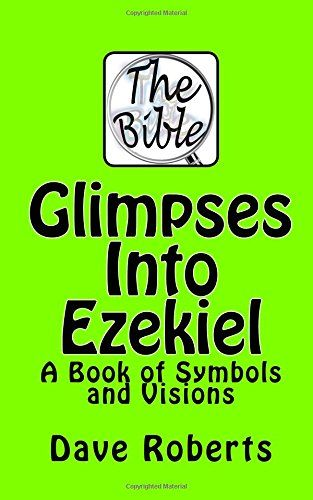 Glimpses Into Ezekiel: A Book of Symbols and Visions by Dave G Roberts http://www.amazon.co.uk/dp/1516803000/ref=cm_sw_r_pi_dp_CJj4vb1SEASFQ