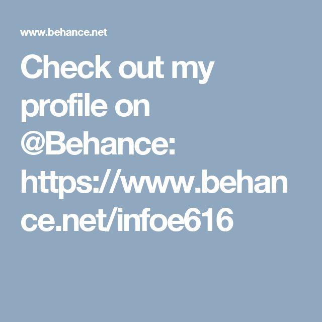 Check out my profile on @Behance: https://www.behance.net/infoe616
