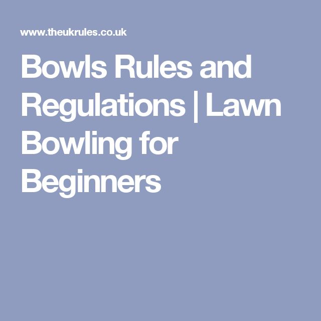 Bowls Rules and Regulations   Lawn Bowling for Beginners