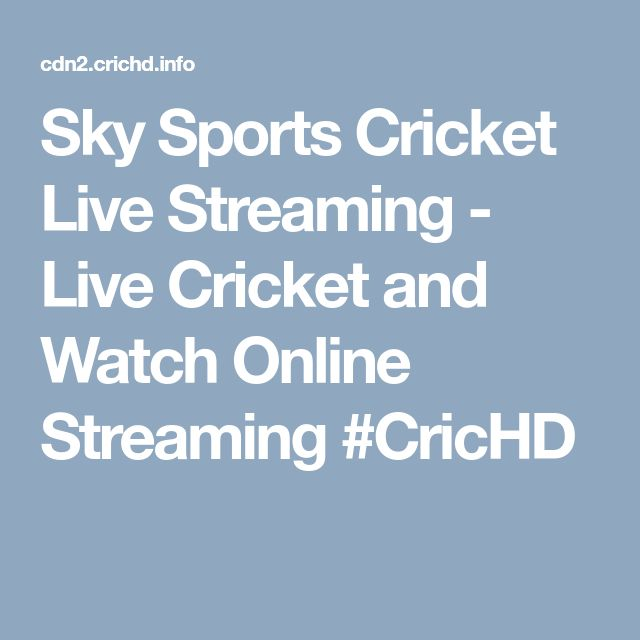 Sky Sports Cricket Live Streaming - Live Cricket and Watch Online Streaming #CricHD