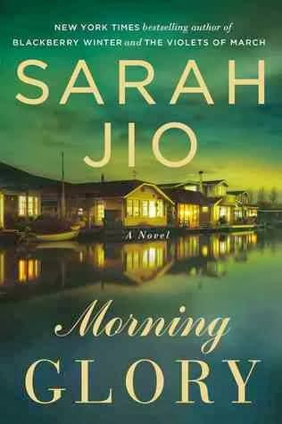 Morning Glory by Sarah Jio--I HAD to finish this novel today. Excellent read; mystery, suspense, and love.