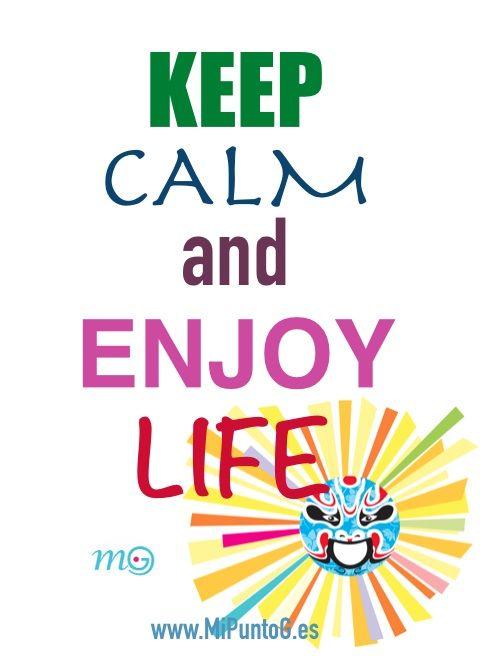 Keep Calm and Enjoy Life www.MiPuntoG.es #KeepCalmAndEnjoyLife #KeepCalm #Frases #Disfruta #Vida #Vivir #Enjoy #Life