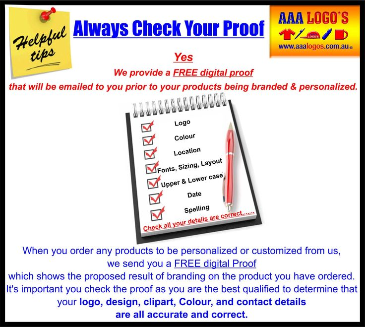Always check your artwork proofs, We Provide a free artwork proof when ordering with us, this will show you how your products will look before production, saving you time and money