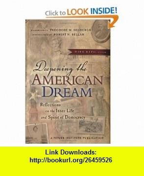 Deepening the American Dream Reflections on the Inner Life and Spirit of Democracy (9780787977375) Mark Nepo , ISBN-10: 0787977373  , ISBN-13: 978-0787977375 ,  , tutorials , pdf , ebook , torrent , downloads , rapidshare , filesonic , hotfile , megaupload , fileserve