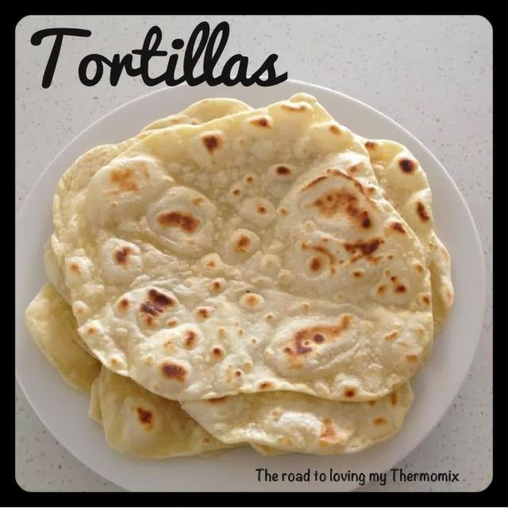 Tortillas  Today I thought I'd give them a whirl