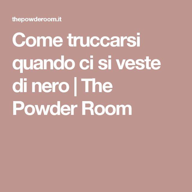 Come truccarsi quando ci si veste di nero | The Powder Room