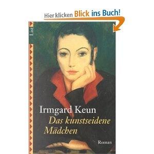 Das kunstseidene Mädchen: Roman: Amazon.de: Irmgard Keun: Bücher