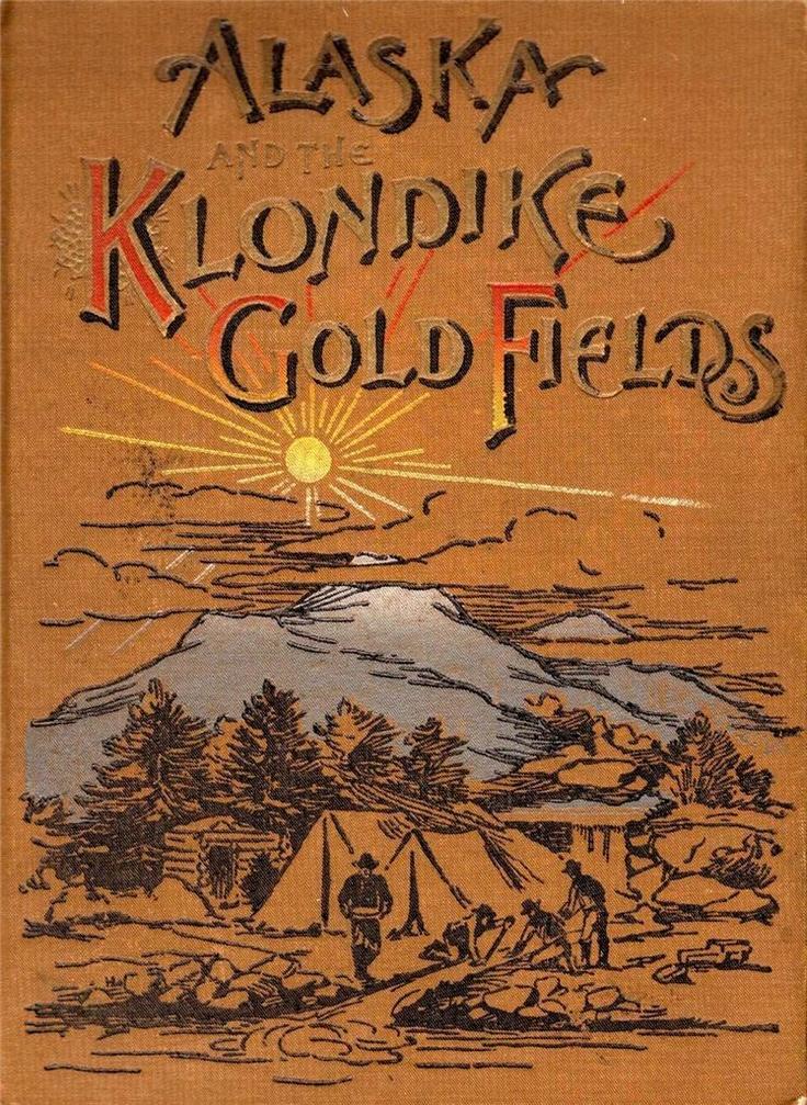 1897 ALASKA KLONDIKE GOLD FIELDS