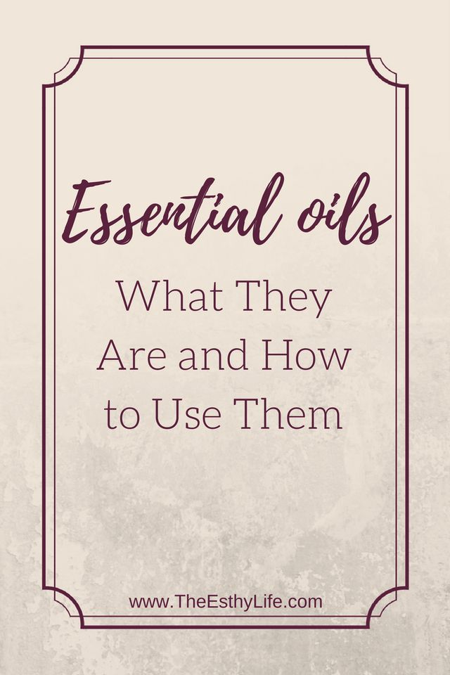 Essential oils, what are they and how to use them!