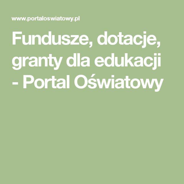 Fundusze, dotacje, granty dla edukacji - Portal Oświatowy