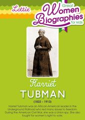 Harriet Tubman biography for kids: download the free printable at http://www.lottie.com/blogs/great-women-and-girls/18992695-harriet-tubman-biography-for-kids