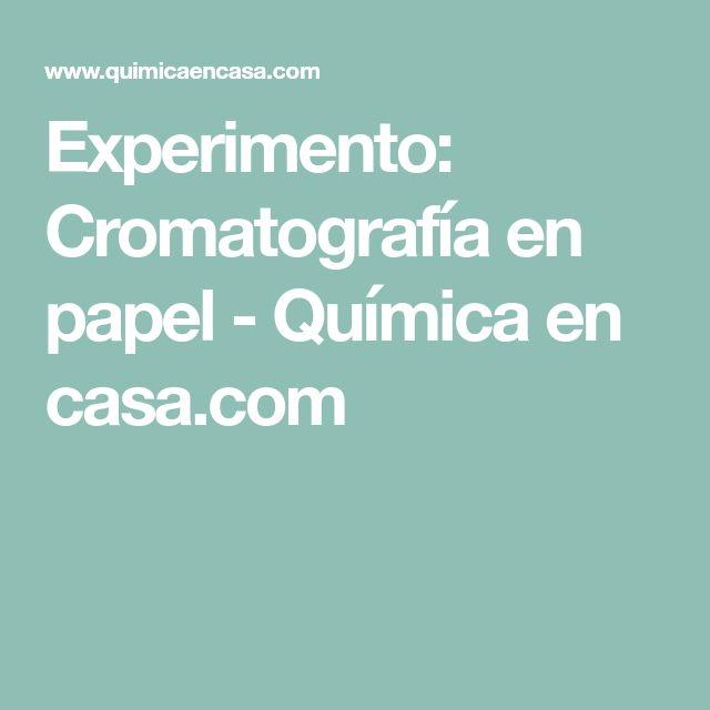 Experimento: Cromatografía en papel - Química en casa.com