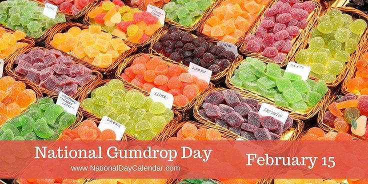 NATIONAL GUMDROP DAY – February 15
