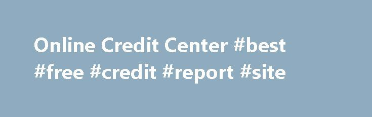 Online Credit Center #best #free #credit #report #site http://credits.remmont.com/online-credit-center-best-free-credit-report-site/  #online credit # General ( back to top ) Who is CheckFree? ( back to top ) Founded in 1981, CheckFree is the leading provider of financial electronic commerce services and products. CheckFree launched the first fully integrated electronic billing…  Read moreThe post Online Credit Center #best #free #credit #report #site appeared first on Credits.