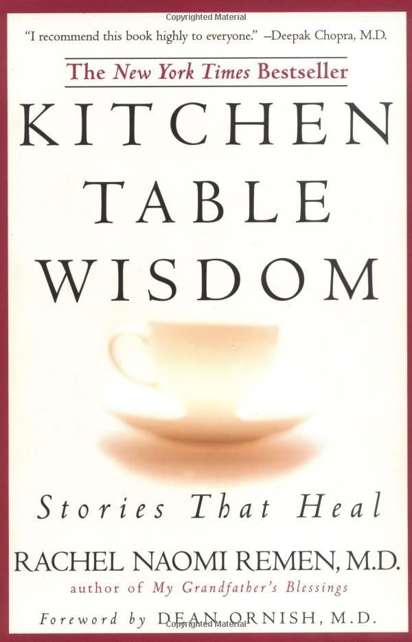 Kitchen Table Wisdom By Rachel Remen