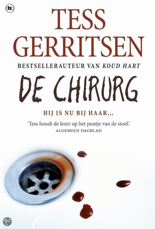 Tess Gerritsen - De Chirurg. Ik ben verslaafd aan de Rizolli &Iles serie van Tess Gerritsen.