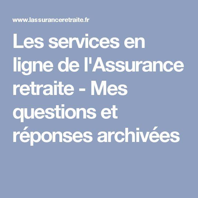 Les services en ligne de l'Assurance retraite - Mes questions et réponses archivées