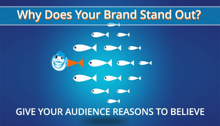Give Them Reasons to Believe in Your Brand
