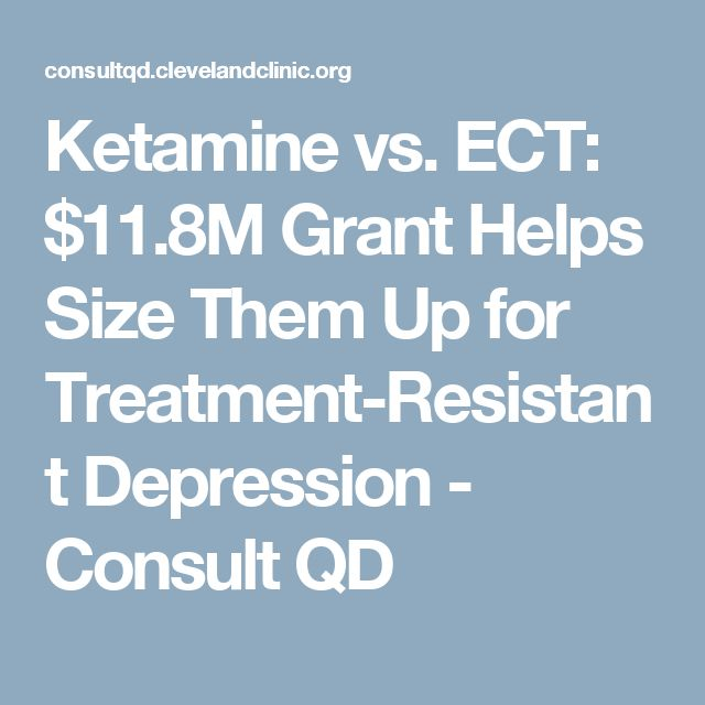 Ketamine vs. ECT: $11.8M Grant Helps Size Them Up for Treatment-Resistant Depression - Consult QD