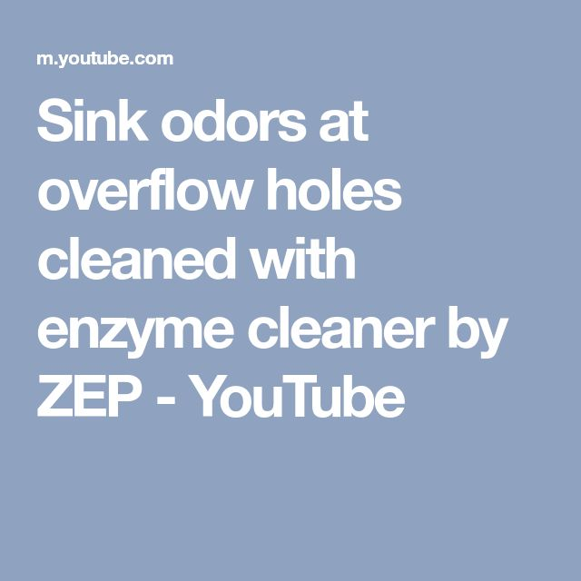 Sink odors at overflow holes cleaned with enzyme cleaner by ZEP - YouTube